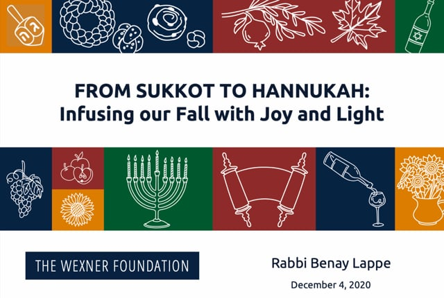 From Sukkot to Hannukah – Infusing our Fall with Joy and Light Session 5