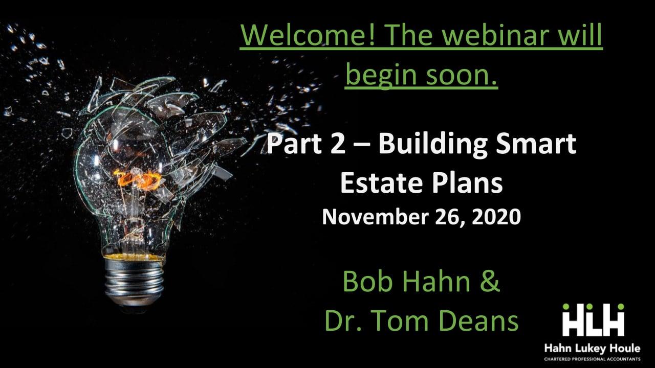 Part 2 - Building Smart Estate Plans Webinar with Dr. Tom Deans