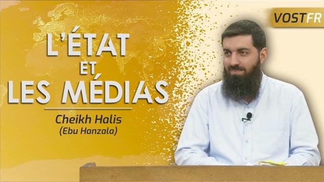L'État et les médias | Cheikh Halis (Ebu Hanzala)