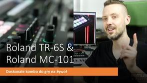 Roland TR-6S & MC-101 doskonała para!