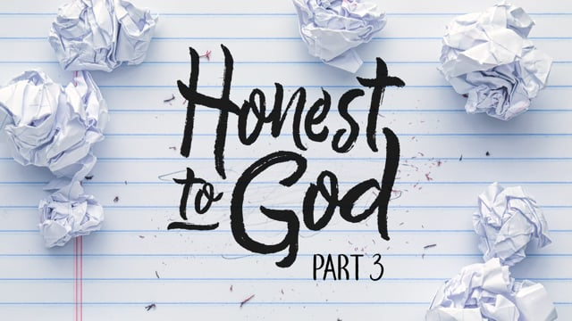 Honest To God | Part 3 | 11-29-20
