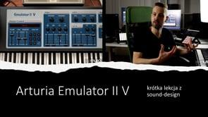 Arturia Emulator II V - dlaczego warto go mieć?