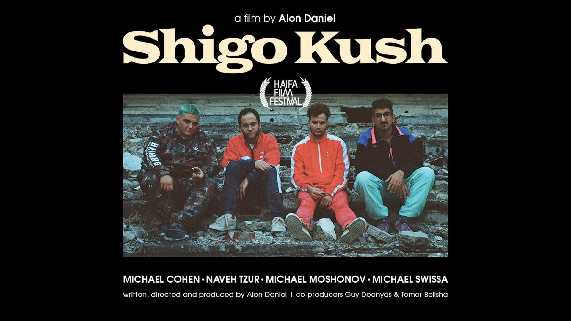 """SHIGO KUSH"" a film by Alon Daniel"