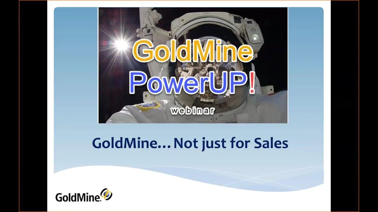 Dec PowerUP! - GoldMine..not just for sales