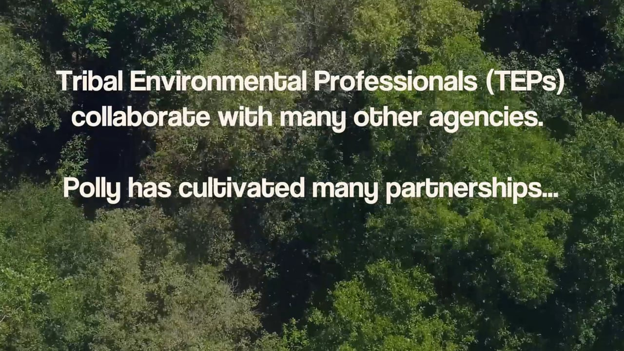 Celebrating Tribal Environmental Professionals: Polly Edwards, a video by Mia Riddle