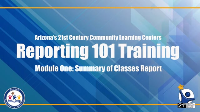 21st CCLC Reporting 101 Training - Module One_ Summary of Classes