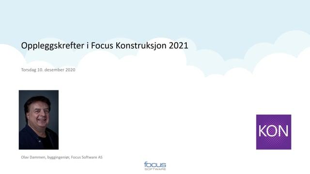 Oppleggskrefter i Focus Konstruksjon 2021