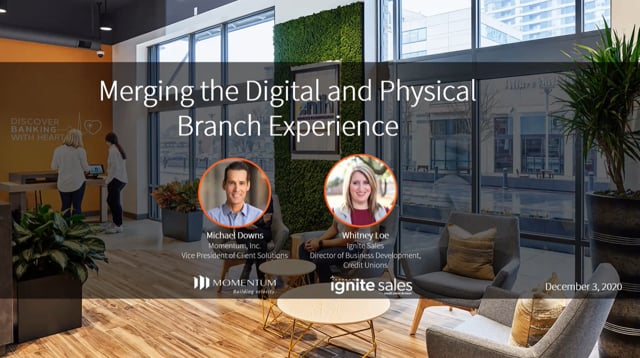 Webinar: Merging the Digital and Physical Branch Experience