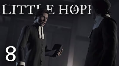 Going After The Root Of All This Evil! - Little Hope Ep.8