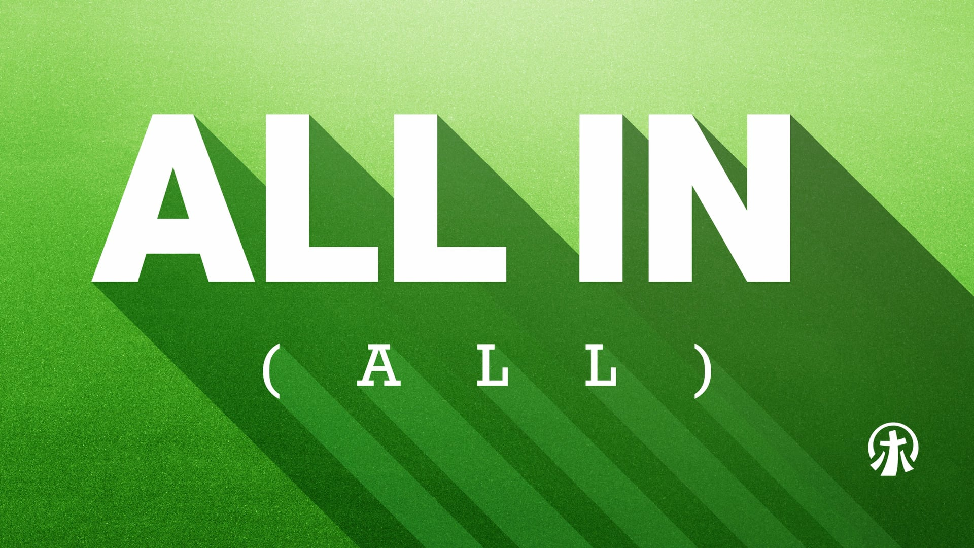 All in All – Week 1