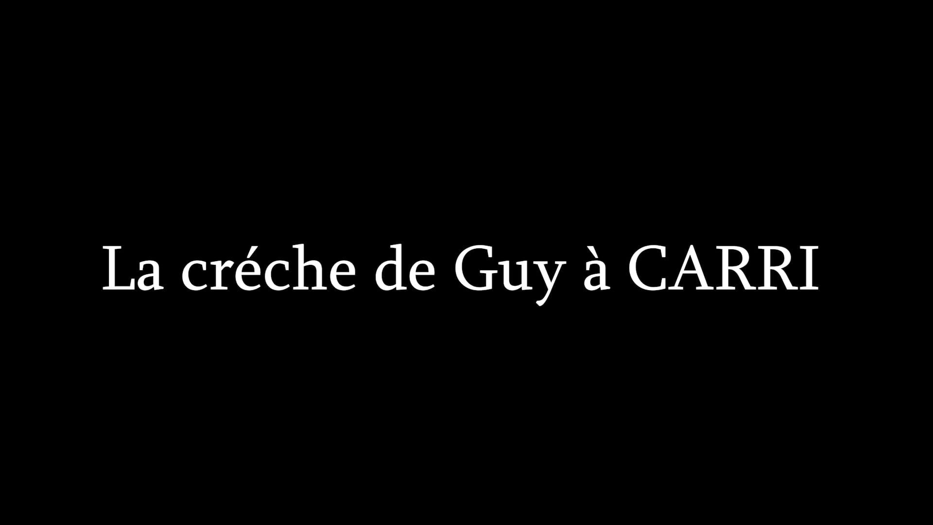 La créche de Guy à CARRI