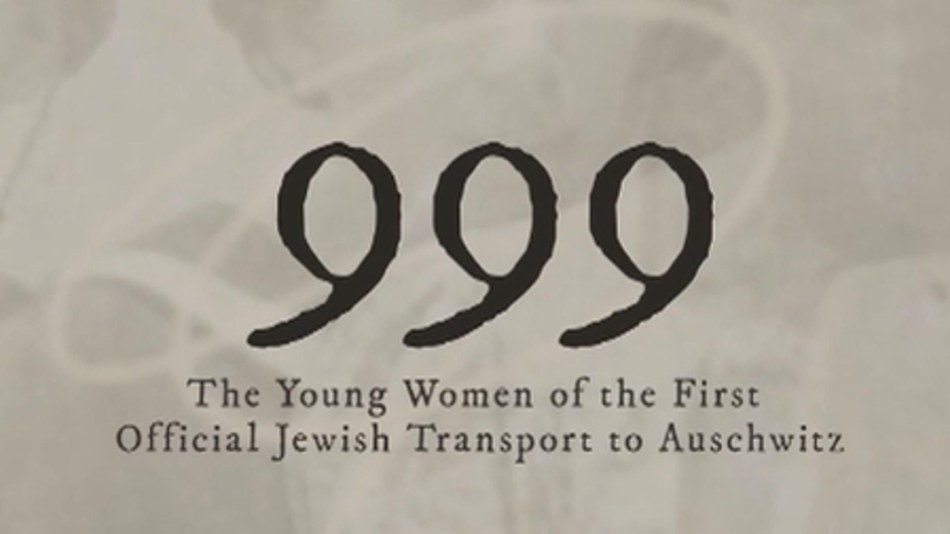 Trailer for 999 - The Young Women of the First Jewish Transport to Auschwitz