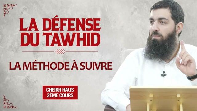 La méthode à suivre   La défense du Tawhid 2   Cheikh Halis (Ebu Hanzala)
