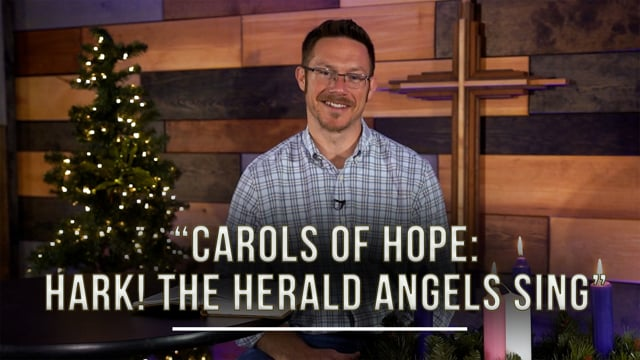 December 18, 2020 | Carols of Hope: Hark! The Herald Angels Sing