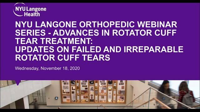 Advances in Rotator Cuff Tear Treatment – NYU Langone Orthopedic Webinar Series