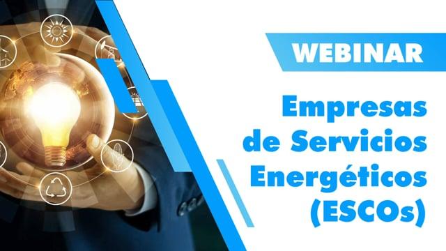 Empresas de Servicios Energéticos (ESCOs)