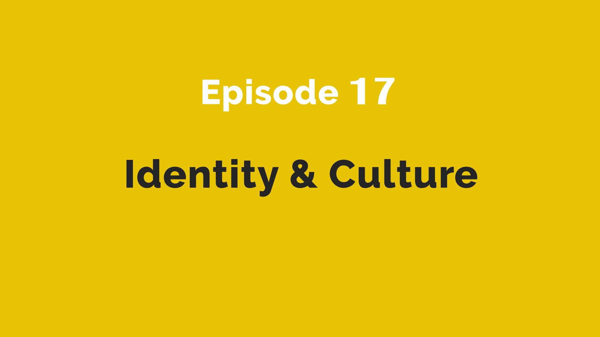 17. Identity & Culture