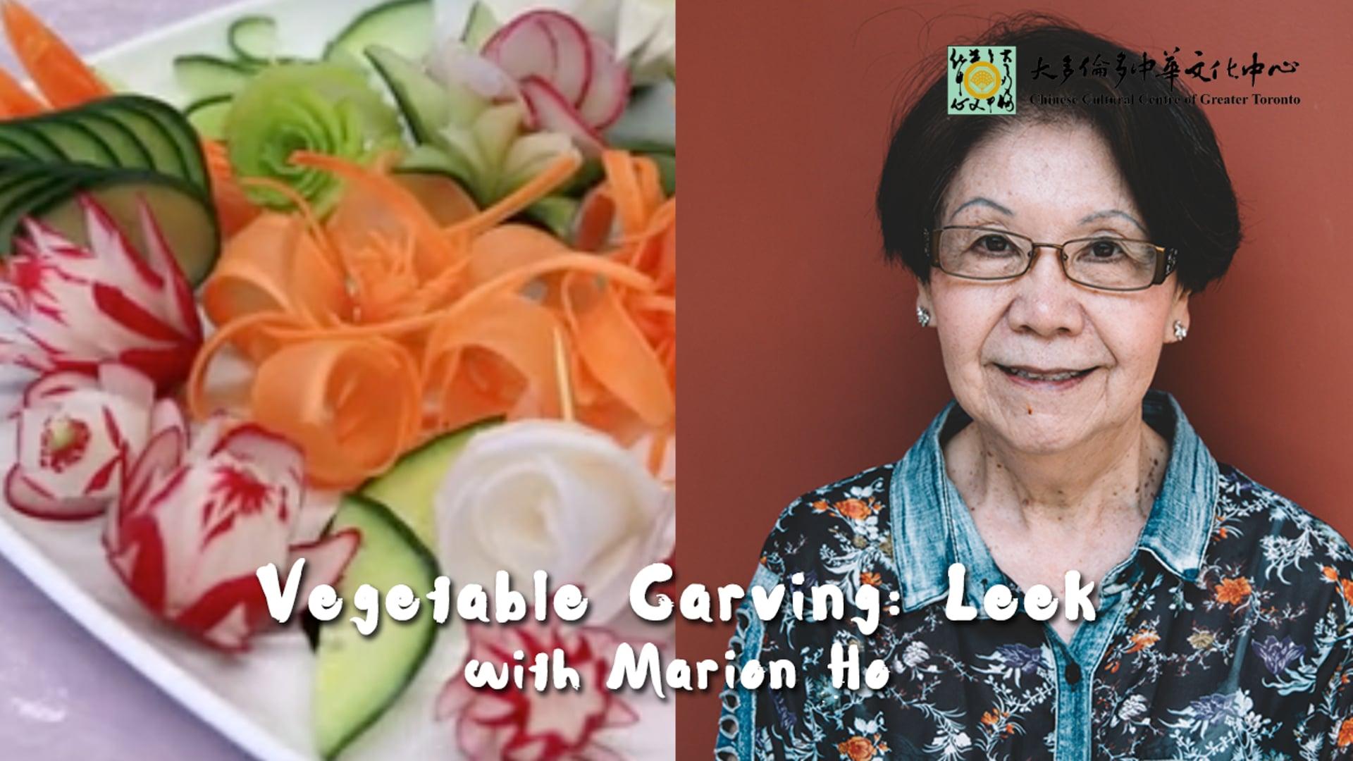 Vegetable Carving: Leek - Marion Ho | CCC Connect