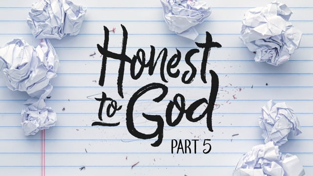 Honest To God | Part 5 | 12-13-20