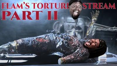 Flam Couldn't Escape!  Torture Stream Part 2