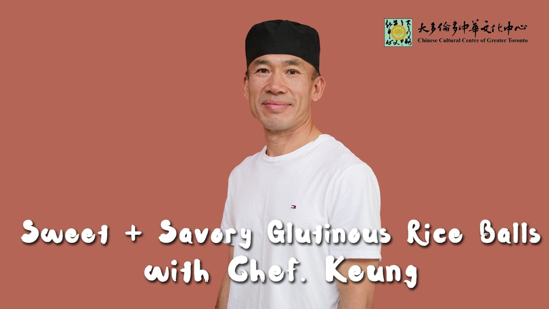 Sweet + Savoury Glutinous Rice Balls - Chef Keung | CCC Connect