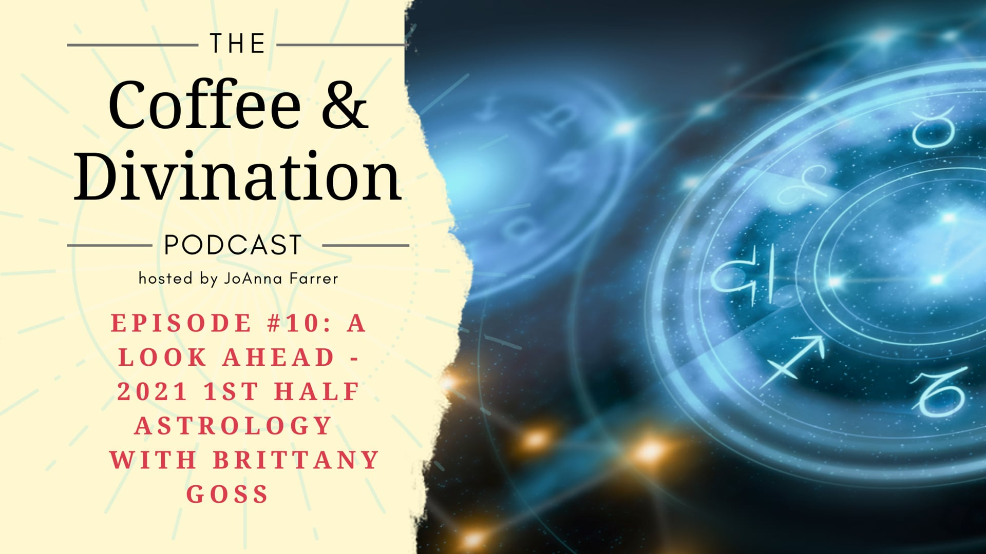 Coffee and Divination - Episode #10: The Astrology of 2021 - 1st half - with Brittany Goss