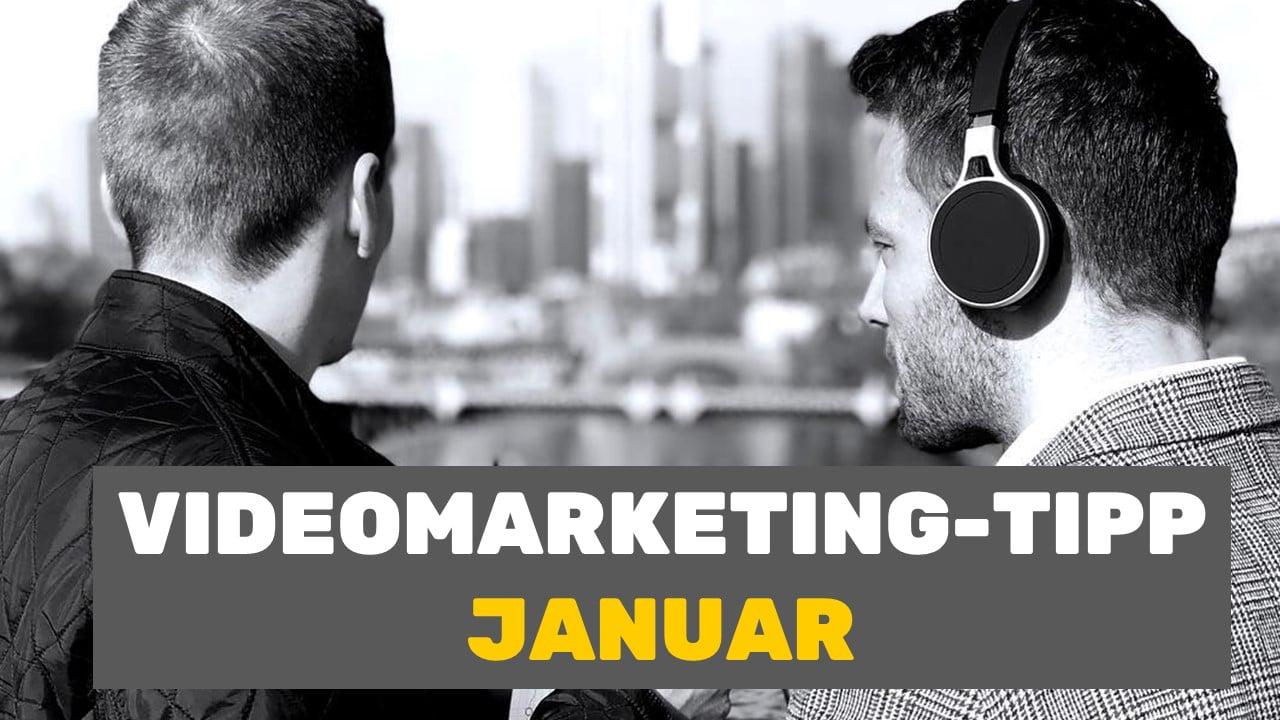 Videomarketing-Tipp für Januar mit Silas & Markus