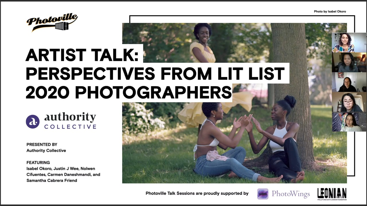 """""""Artist Talk: Perspectives from Lit List 2020 Photographers"""" presented with Authority Collective"""
