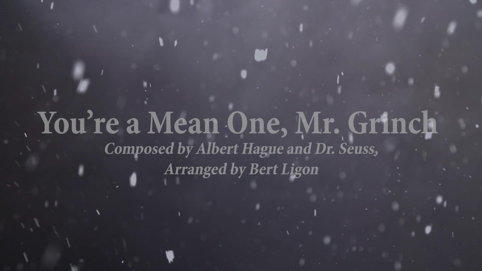 You're a Mean One Mr. Grinch   Bechtler Ensemble