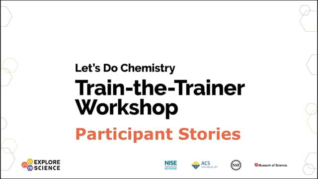 Let's Do Chemistry Train-the-Trainer Workshop - Participant Stories Video