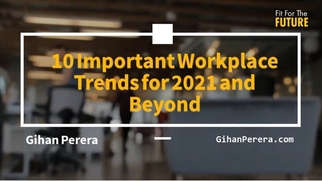 10 Important Workplace Trends for 2021 and Beyond