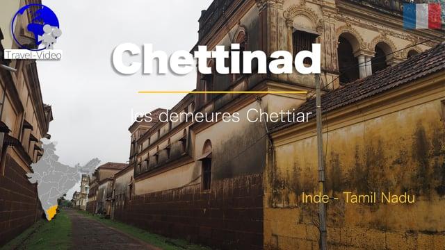 Demeures Chettiar du Chettinad • Tamil Nadu, Inde (FR)