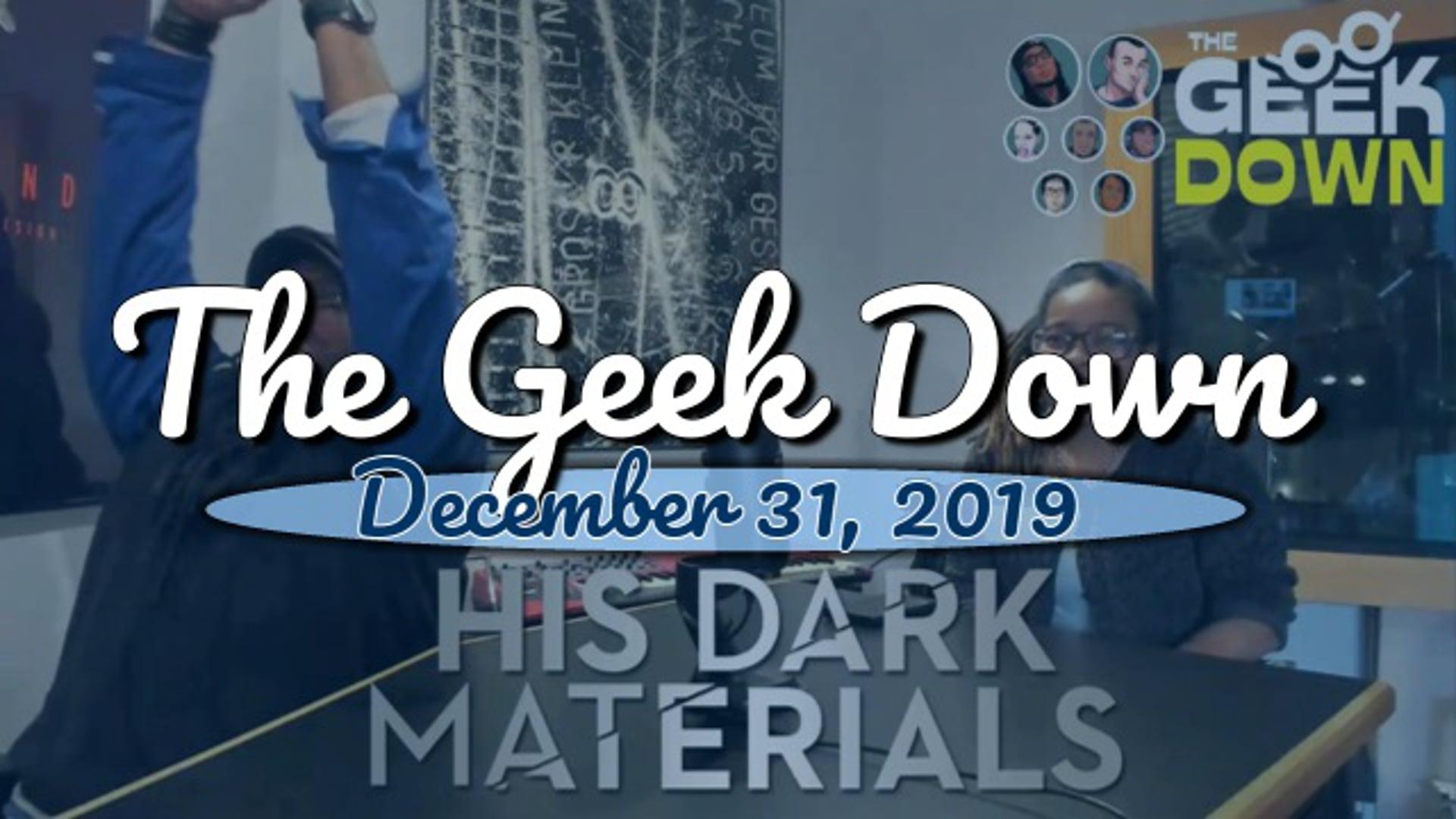 Geek Down 12-31-19 -Cats, His Dark Materials, Reprisal