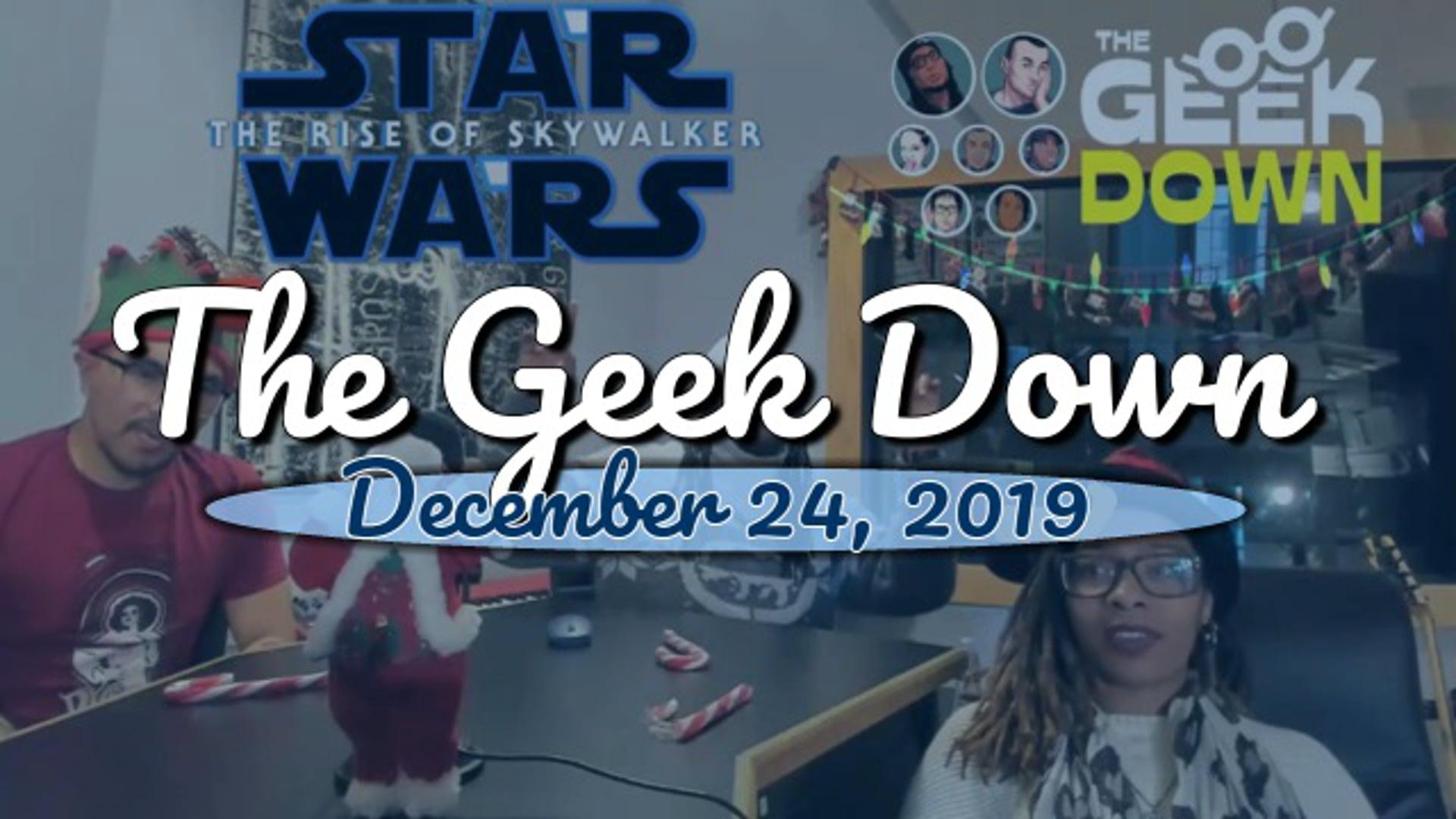 Geek Down 12-24-19 - Watchmen, Star Wars Rise of Skywalker, Jumanji Next Level, Snifter of Terror