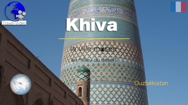 Khiva • Ouzbékistan (FR)