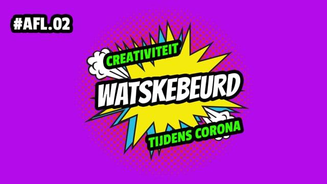 WATSKEBEURD - AFL 2: Creativiteit
