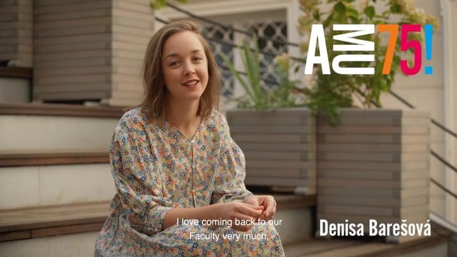 Denisa Barešová je absolventkou činoherního herectví, které studovala ve třídě dramaturgyně Darii Ullrichové a režiséra Jana Nebeského. Své přání AMU posílá přímo ze střechy Divadelní fakulty.
