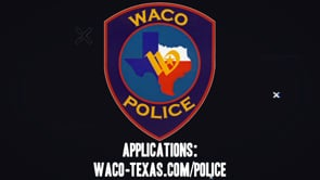 Waco Police is Hiring! Be a Part of Your Community!