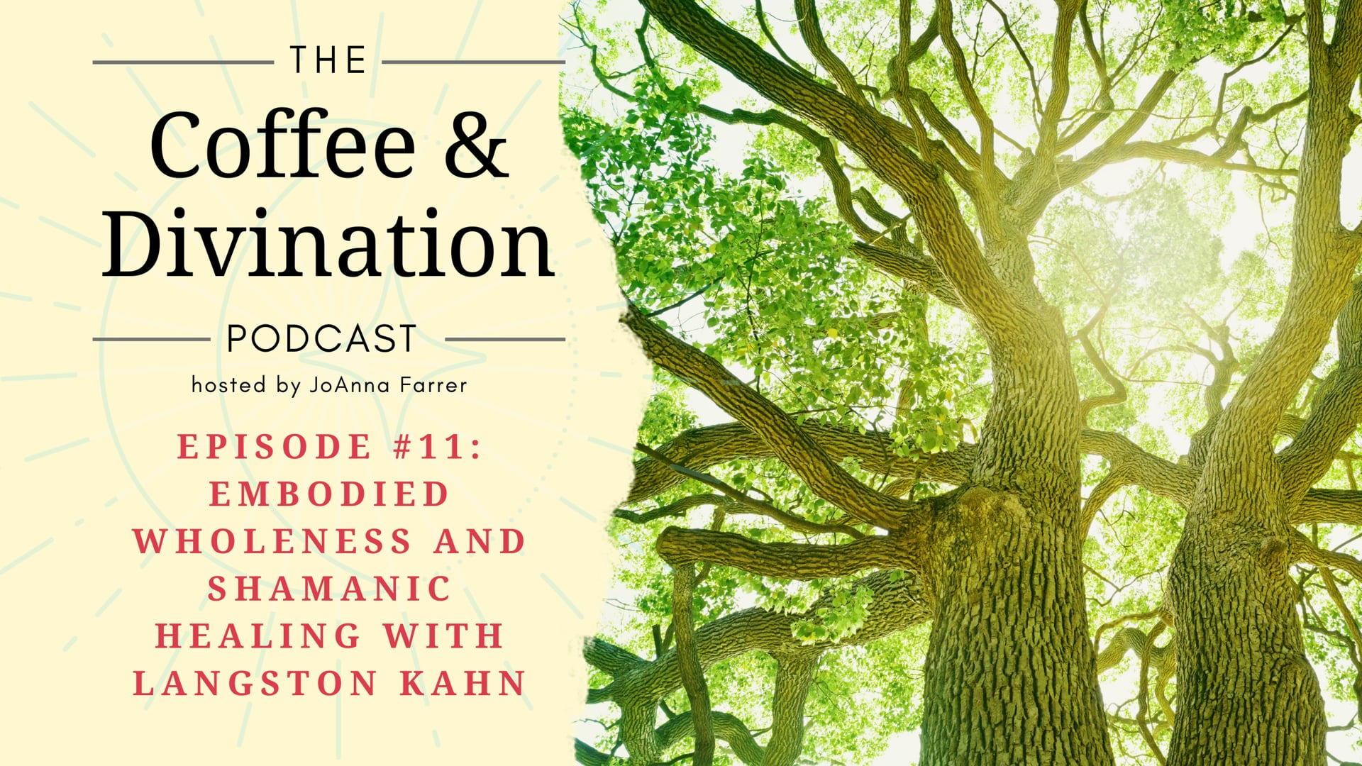 Coffee and Divination - Episode #11: Embodied Wholeness and Shamanic Healing with Langston Kahn