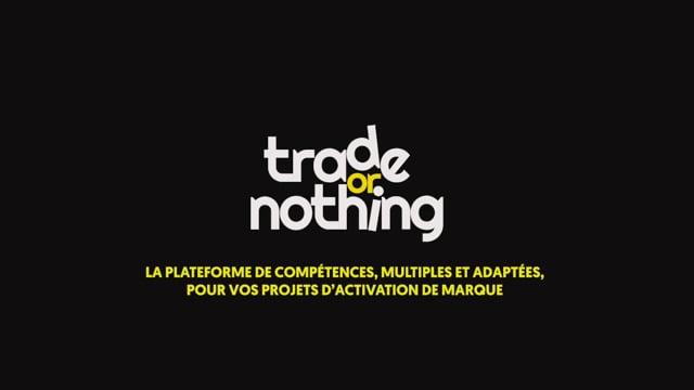 TRADE OR NOTHING: Présentation 2020