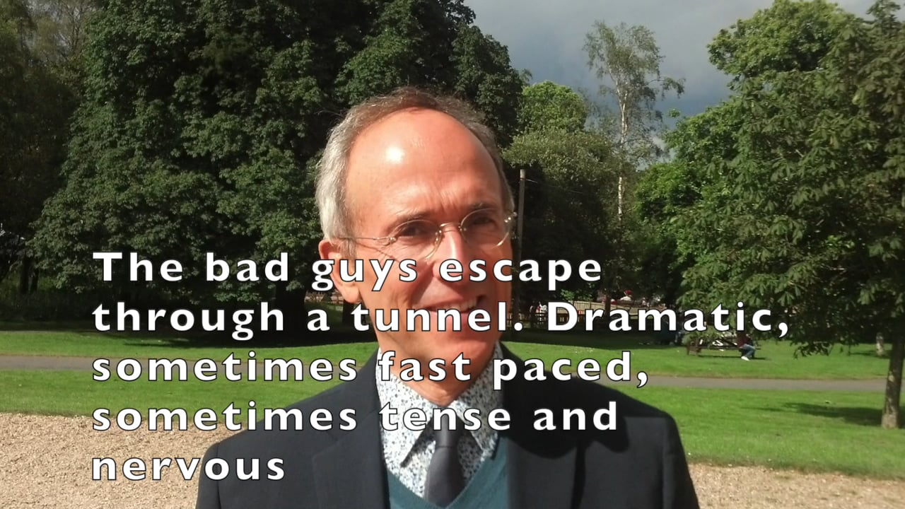 The bad guys escape through a tunnel. Dramatic, sometimes fast sometimes tense.