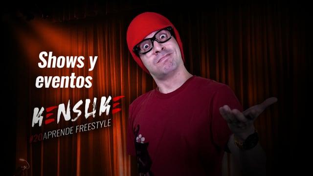 Aprende freestyle - #20 Shows y eventos