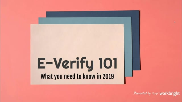 E-Verify 101 What You Need to Know Video