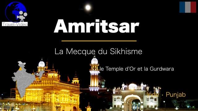 Amritsar, la Mecque du Sikhisme • Punjab, Inde (FR)