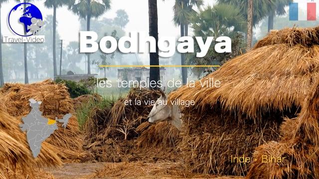 Bodhgaya, les temples de la ville et la vie au village • Bihar, Inde  (FR)