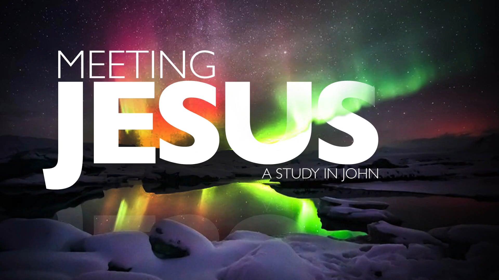 1/24/2021 | Meeting Jesus | Part 4 - 9:30 AM