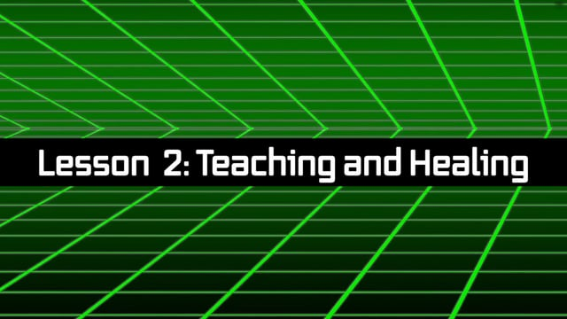 Bible Time Travel: Lesson 2 - Teaching and Healing