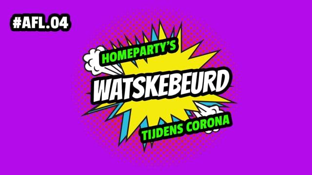 WATSKEBEURD - AFL 4: Homeparty's