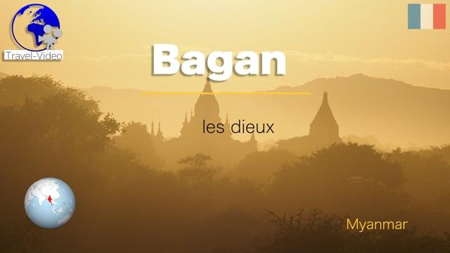 Bagan, les dieux • Myanmar (FR)