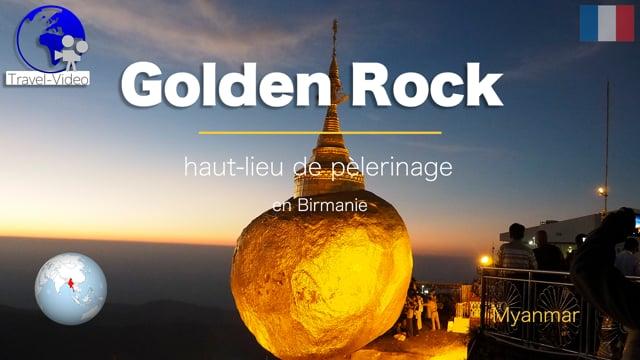 Golden Rock • Myanmar (FR)